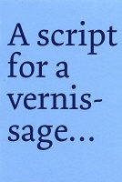 Derek Sullivan: A script for a vernissage