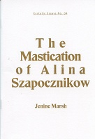 Jenine Marsh: Ecstatic Essays No. 04: The Mastication of Alina Szapocznikow