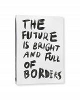 Ariane Spanier: The Future is Bright and Full of Borders