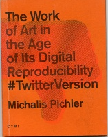 Michalis Pichler: The Work of Art in the Age of Its Digital Reproducibility #TwitterVersion