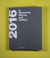 Andrea Fraser: 2016 in Museums, Money, and Politics