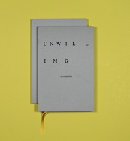Billy-Ray Belcourt, Mike Bourscheid, Justine A. Chambers, Noa Giniger, and Ginger Brooks Takahashi: Unwilling (A Companion)