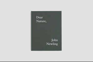 John Newling: Dear Nature