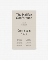 Joseph Beuys, Ronald Bladen, Daniel Buren, Carl Andre, Gene Davis, Jan Dibbets, Al Held, Jeff Khonsary, Craig Leonard, Mario Merz, Robert Morris, Robert Murray, N.E. Thing Co., Richard Serra, Richard Smith, Robert Smithson, Michael Snow, and Lawrence Weiner: The Halifax Conference