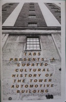 Eda Ataergin, Brittany Cox, Hayley Raymond, Freya Selander, and Jenneen Shortreed: Tabs Presents: A Curated Cultural History of the Tower Automotive Building
