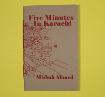 Misbah Ahmed: Five Minutes In Karachi