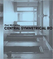 Paul McCarthy: Central Symmetrical Rotation Movement