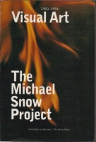 The Michael Snow Project: Visual Art 1951-1993