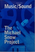 The Michael Snow Project: 1948-1993 Music/Sound