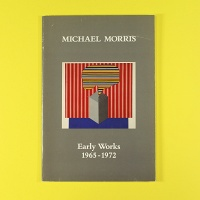 Michael Morris: Early Works 1965 - 1972