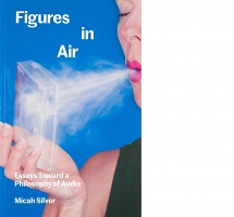 Micah Silver: Figures in Air