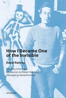 Chris Kraus and David Rattray: How I Became One of theInvisible
