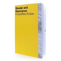 Wayne Baerwaldt, Raymond Boisjoly, Brenda Draney, Brenda Draney, Jeff Funnell, Quyen Hoang, Glenn Ligon, Duane Linklater, Jude Norris, Naomi Potter, Krista Belle Stewart, Shauna Thompson, and Andrea Williamson: Wonder and Resonance: Fiction/Non-Fiction