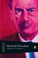 Douglas Coupland: Extraordinary Canadians: Marshall Mcluhan