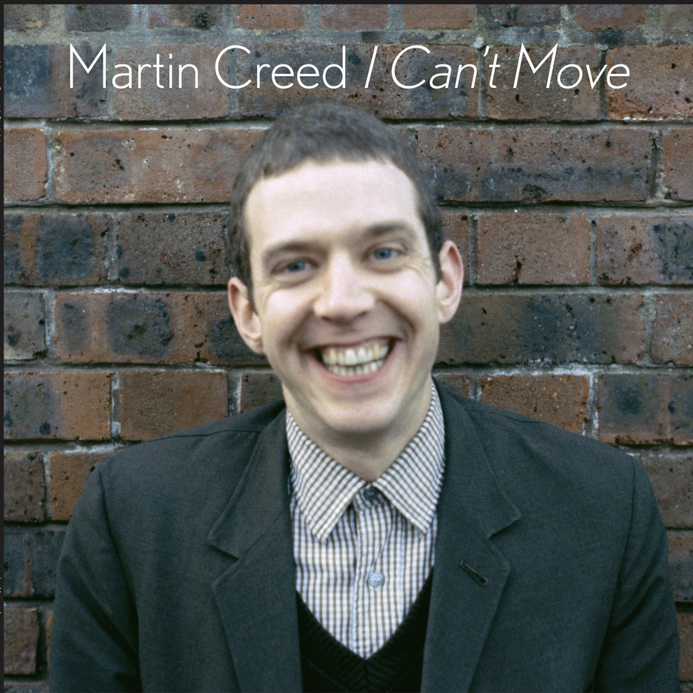 Martin Creed I Can't Move