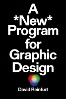 David Reinfurt: A New Program for Graphic Design