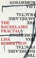 Lisa Robertson: The Baudelaire Fractal
