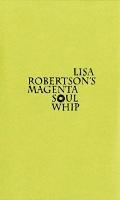 Lisa Robertson's Magenta SoulWhip