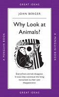 John Berger : Why Look at Animals?