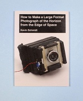 Kevin Schmidt: How to Make a Large Format Photograph of the Horizon from the Edge of Space