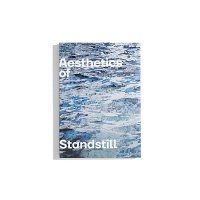 Reinhold Görling, Barbara Gronau, and Ludger Schwarte: Aesthetics of Standstill