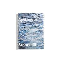 Reinhold Görling, Barbara Gronau, and Ludger Schwarte: Aesthetics ofStandstill