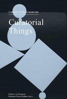 Benjamin Meyer-Krahmer and Beatrice von Bismarck: Curatorial Things