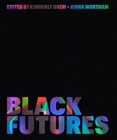 Kimberly Drew and Jenna Wortham: Black Futures