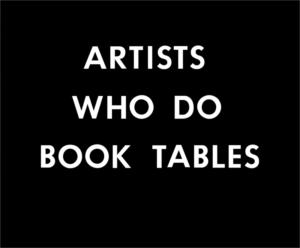 ARTISTS WHO DO BOOK TABLES