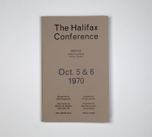 Joseph Beuys, Ronald Bladen, Daniel Buren, Carl Andre, Gene Davis, Jan Dibbets, Al Held, Jeff Khonsary, Craig Leonard, Mario Merz, Robert Morris, Robert Murray, N.E. Thing Co., Richard Serra, Seth Siegelaub, Richard Smith, Robert Smithson, Michael Snow, and Lawrence Weiner: The Halifax Conference