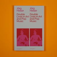 Jörg Heiser: Double Lives in Art and Pop Music