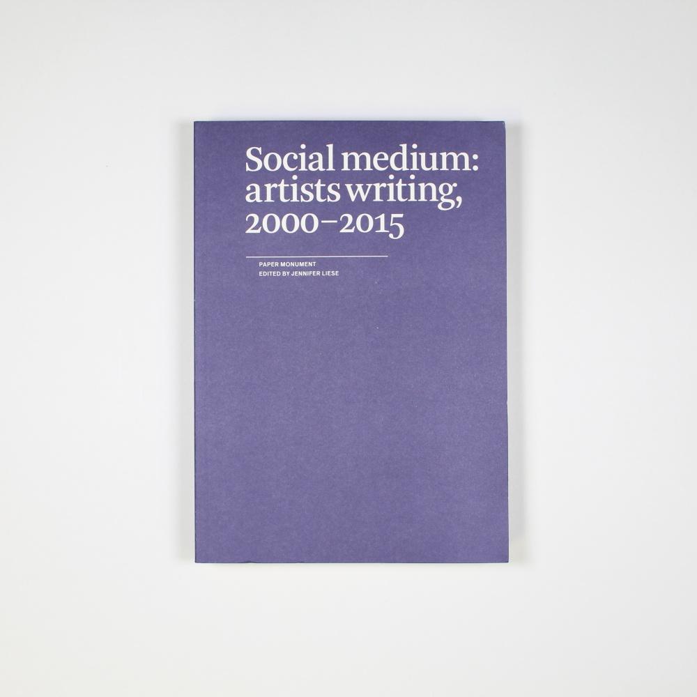 Social Medium: Artists Writing 2000-2015