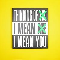 Barbara  Kruger: Barbara Kruger: Thinking of You. I Mean Me. I MeanYou