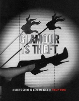 General Idea and Philip Monk: Glamour Is Theft: A User's Guide to General Idea 1969-1978