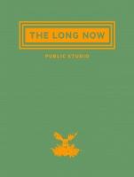 The Long Now: PublicStudio