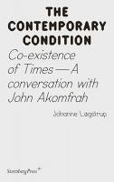 John Akomfrah and Johanne Løgstrup: Co-existence of Times – A Conversation with JohnAkomfrah