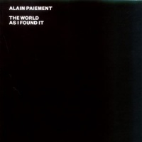 Alain Paiement, Yam Lau, Patrick Pellerin - The World As I Found
