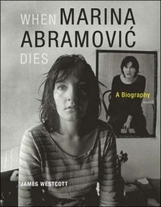 When Marina Abromović Dies: A Biography