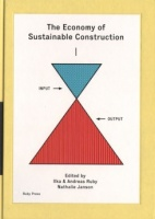 Ilka & Andrea Ruby and  N.janson Eds: The Economy of Sustainable Construction