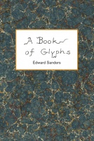 Edward Sanders: A Book of Glyphs