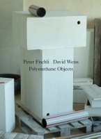 Peter Fischli and David Weiss: Polyurethane Objects