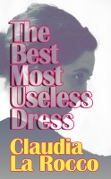 Claudia La Rocco: The Best Most Useless Dress