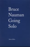 Robert Slifkin: Bruce Nauman: GoingSolo
