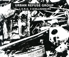 Urban Refuse Group: U.R.G. 3 (COLLISION)