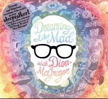 Dreaming Like Mad With Dion McGregor (Yet More Outrageous Recordings of the World's Most Renowned Sleeptalker)
