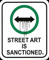 Denise St Marie and Timothy Walker: Small Sign Series 24 (street art is sanctioned)