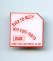 Lawrence Weiner: Ever So Much - Mai Cosi Tanto pin