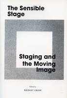 The Sensible Stage: Staging and the Moving Image