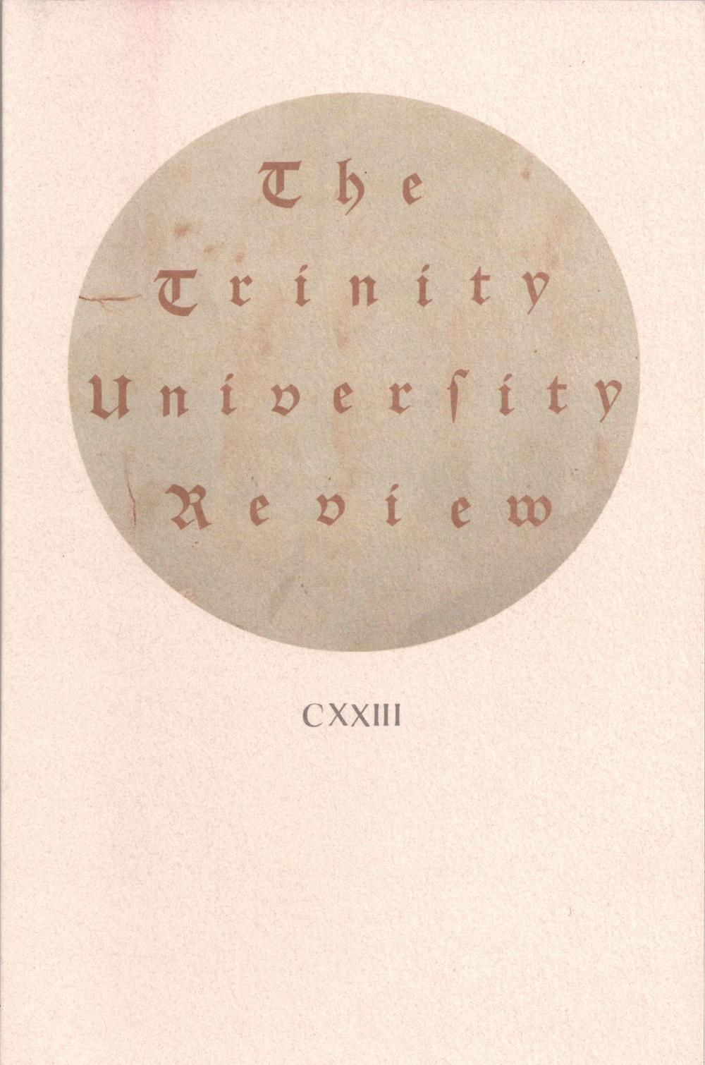 The Trinity University Review CXXIII