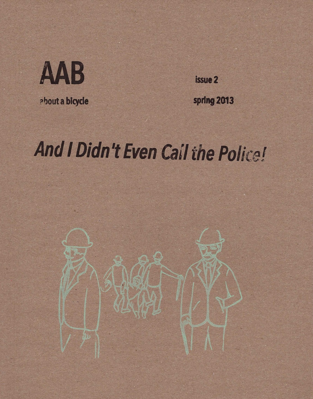 About A Bicycle Issue 2: And I Didn't Even Call the Police!
